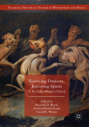 Pdf Knowing Demons, Knowing Spirits in the Early Modern Period Telecharger