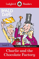 Roald Dahl  Charlie and the Chocolate Factory   Ladybird Readers Level 3