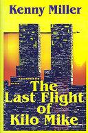 The Last Flight of Kilo Mike
