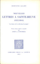 Nouvelles lettres à Sainte-Beuve, 1832-1864 : les lettres de la collection Lovenjoul