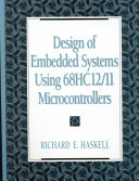 Design of Embedded Systems Using 68HC12 11 Microcontrollers Book