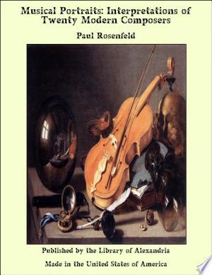 Download Musical Portraits: Interpretations of Twenty Modern Composers PDF