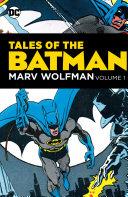 Tales of the Batman: Marv Wolfman Volume 1 [Pdf/ePub] eBook