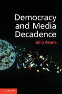 Democracy and Media Decadence