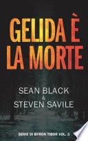 Gelida è la morte: Serie di Byron Tibor 3