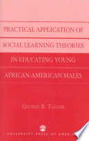 Practical Application of Social Learning Theories in Educating Young African-American Males