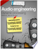 Audio Engineering Dynamic Processing