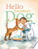 """Hello Goodbye Dog"" by Maria Gianferrari, Patrice Barton"