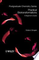 Practical Biotransformations