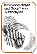 Dimensional Analysis And Group Theory In Astrophysics Book PDF