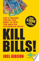 """KILL BILLS!: The 9 Insider Tricks You'll Need to Win the War on Household Bills"" by Joel Gibson"