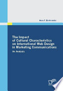 The Impact of Cultural Characteristics on International Web Design in Marketing Communications