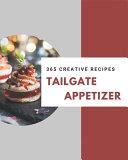 365 Creative Tailgate Appetizer Recipes Pdf/ePub eBook