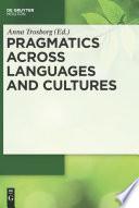 Pragmatics across Languages and Cultures