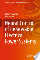 Neural Control Of Renewable Electrical Power Systems Book PDF