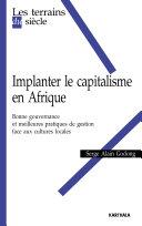 Implanter le capitalisme en Afrique. Bonne gouvernance et meilleures pratiques de gestion face aux cultures locales