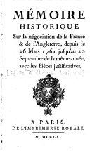 Mémoire historique sur la négociation de la France et l'Angleterre depuis le 26 mars 1761...