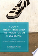 Youth Migration and the Politics of Wellbeing Book