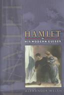 Hamlet in His Modern Guises