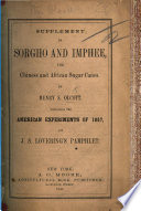 Supplement to Sorgho and Imphee, the Chinese and African Sugar Canes, ... containing the American experiments of 1857, also J. S. Lovering's pamphlet [concerning the domestic manufacture of sugar, etc.].