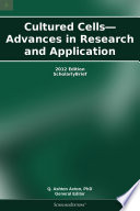 Cultured Cells   Advances in Research and Application  2012 Edition
