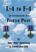 L-4 to F-4: The Autobiography of a Fighter Pilot