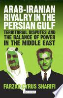 Arab Iranian Rivalry in the Persian Gulf