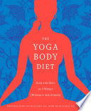 """The Yoga Body Diet: Slim and Sexy in 4 Weeks (Without the Stress)"" by Kristen Schultz Dollard, John Douillard"