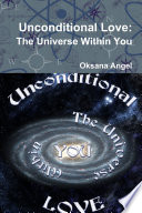 Unconditional Love The Universe Within You