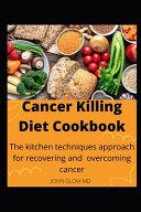 Cancer Killing Diet Cookbook Book