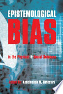 Epistemological Bias In The Physical And Social Sciences