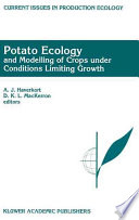 Potato Ecology And Modelling Of Crops Under Conditions Limiting Growth Book PDF
