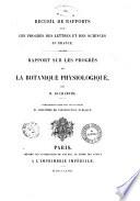Rapport sur les progrès de la botanique physiologiste par M. Duchartre