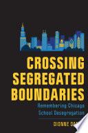 Crossing Segregated Boundaries Book PDF
