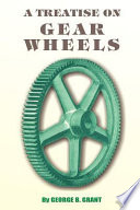 A Treatise on Gear Wheels