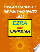 EZRA AND NEHEMIAH  THE MEN WHO FEARED GOD