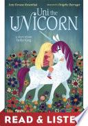 Uni the Unicorn  Read   Listen Edition