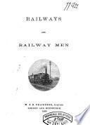 Railways and Railway Men
