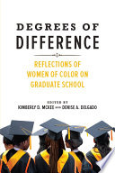 """""""Degrees of Difference: Reflections of Women of Color on Graduate School"""" by Kimberly D. McKee, Denise A. Delgado"""