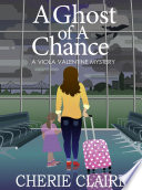 A Ghost of a Chance: A Viola Valentine Mystery