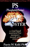 Ps Phosphatidylserine Nature S Brain Booster A Vital Lipid Nutrient For Memory Mood And Stress