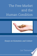 The Free Market And The Human Condition Book