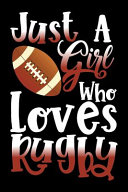 Just a Girl Who Loves Rugby Perfect Gift Journal