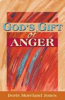 God's Gift of Anger
