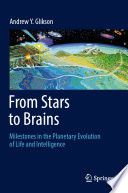 From Stars to Brains  Milestones in the Planetary Evolution of Life and Intelligence