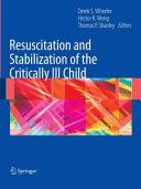 Resuscitation and Stabilization of the Critically Ill Child