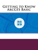 Getting to Know Arcgis Basic