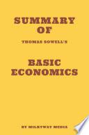 Summary of Thomas Sowell s Basic Economics