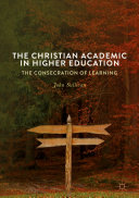 The Christian Academic in Higher Education