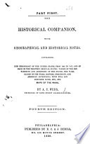 The Historical Companion, with Geographical and Historical Notes. Containing the Chronology of the United States from 1492 to 1857, and of Each of the Thirteen Original States, ... with ... Maps ... Fourth Edition. Pt. 1